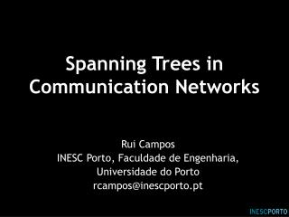 Spanning Trees in Communication Networks