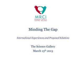 Minding The Gap International Experiences and Proposed Solutions The Science Gallery