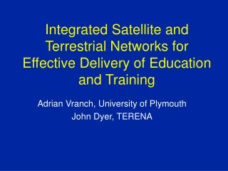Integrated Satellite and Terrestrial Networks for Effective Delivery of Education and Training