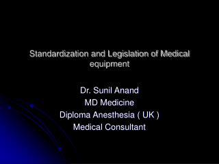 Standardization and Legislation of Medical equipment