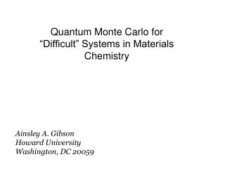 "Quantum Monte Carlo for ""Difficult"" Systems in Materials Chemistry"