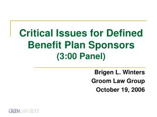 Critical Issues for Defined Benefit Plan Sponsors (3:00 Panel)