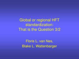 Global or regional HFT standardization: That is the Question 3/2