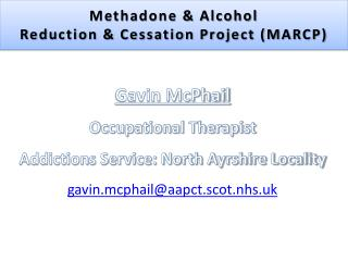 Methadone & Alcohol  Reduction & Cessation Project (MARCP)