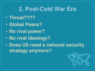 2. Post-Cold War Era