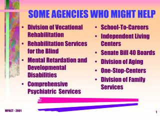 SOME AGENCIES WHO MIGHT HELP