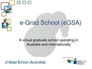 e-Grad School ( eGSA )