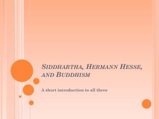 Siddhartha, Hermann  Hesse , and Buddhism