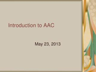 Introduction to AAC