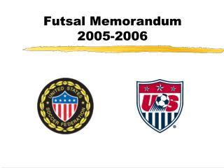 Futsal Memorandum   2005-2006