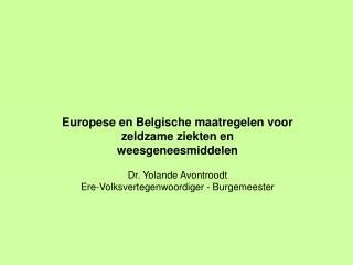 Europese en Belgische maatregelen voor zeldzame ziekten en weesgeneesmiddelen