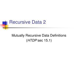 Recursive Data 2