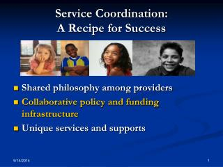 Service Coordination: A Recipe for Success