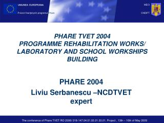PHARE TVET 2004 PROGRAMME REHABILITATION WORKS/ LABORATORY AND SCHOOL WORKSHIPS BUILDING