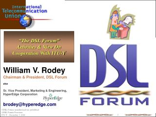 """""""The DSL Forum"""" Activities & View On Cooperation With ITU-T"""