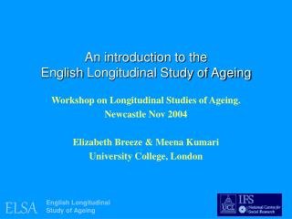 An introduction to the  English Longitudinal Study of Ageing