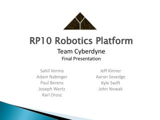 RP10 Robotics Platform Team  Cyberdyne Final Presentation
