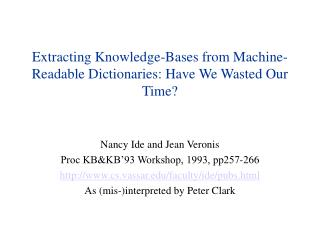 Extracting Knowledge-Bases from Machine-Readable Dictionaries: Have We Wasted Our Time?