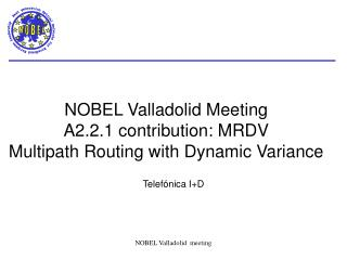 NOBEL Valladolid Meeting A2.2.1 contribution: MRDV Multipath Routing with Dynamic Variance