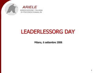 LEADERLESSORG DAY  Milano, 6 settembre 2008