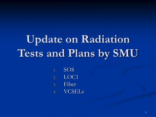 Update on Radiation Tests and Plans by SMU