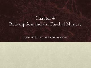 Chapter 4:  Redemption and the Paschal Mystery