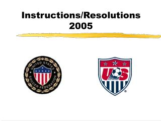Instructions/Resolutions 2005