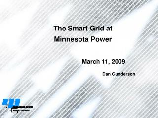 The Smart Grid at  Minnesota Power
