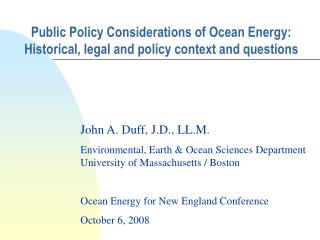 Public Policy Considerations of Ocean Energy: Historical, legal and policy context and questions