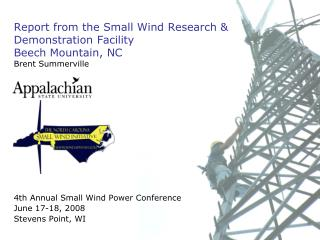 Report from the Small Wind Research & Demonstration Facility Beech Mountain, NC Brent Summerville