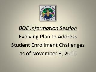 BOE Information Session Evolving Plan to Address  Student Enrollment Challenges