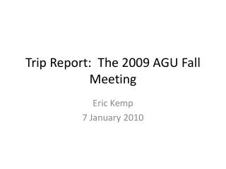 Trip Report:  The 2009 AGU Fall Meeting