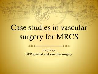 Case studies in vascular surgery for MRCS