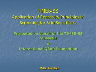 TIMES-SS  Application of Reactivity Principles in Screening for Skin Sensitisers