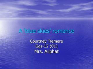 A 'blue skies' romance