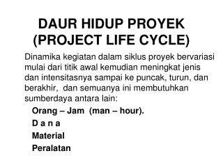 DAUR HIDUP PROYEK  (PROJECT LIFE CYCLE)