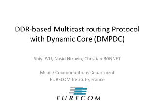 DDR-based Multicast routing Protocol with Dynamic Core (DMPDC)