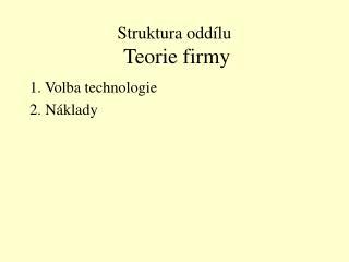 Struktura oddílu  Teorie firmy
