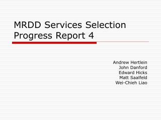 MRDD Services Selection Progress Report 4