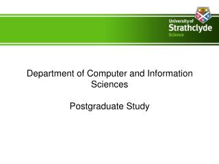 Department of Computer and Information Sciences Postgraduate Study