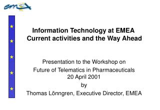 Information Technology at EMEA  Current activities and the Way Ahead