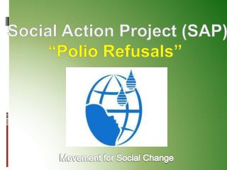 "Social Action Project (SAP) ""Polio Refusals"""