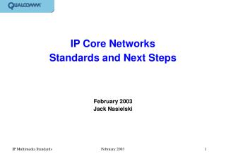 IP Core Networks Standards and Next Steps