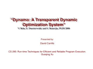 """Dynamo: A Transparent Dynamic Optimization System """