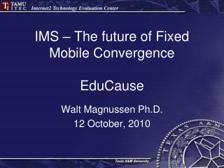 IMS – The future of Fixed Mobile Convergence EduCause