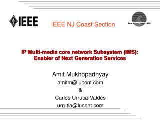 IP Multi-media core network Subsystem (IMS): Enabler of Next Generation Services