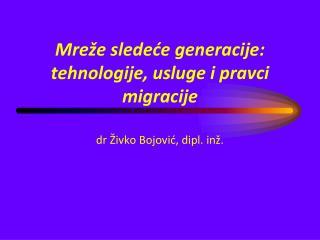 Mre�e slede?e generacije: tehnologije, usluge i pravci migracije