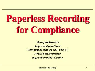 Paperless Recording for Compliance