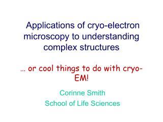 Corinne Smith School of Life Sciences