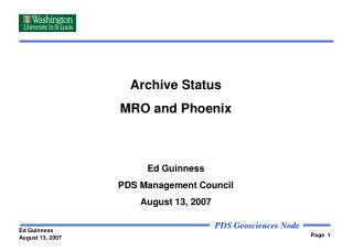 Archive Status MRO and Phoenix Ed Guinness PDS Management Council August 13, 2007